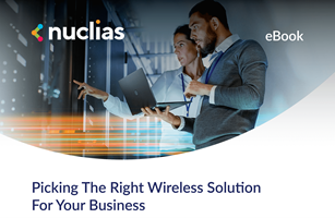 Nuclias eBook - Picking the Right Wireless Solution for your Business