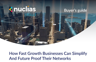 Nuclias eBook - How Fast Growth Businesses Can Simplify and Future Proof Their Networks